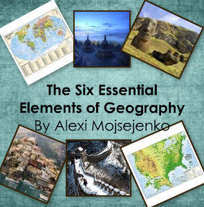 The Six Essential Elements of Geography - Travel Photo Book